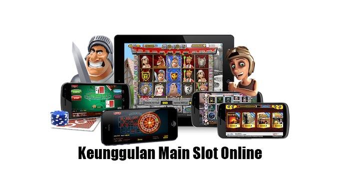 keunggulan main slot online